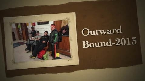 Thumbnail for entry Outward Bound- 2013