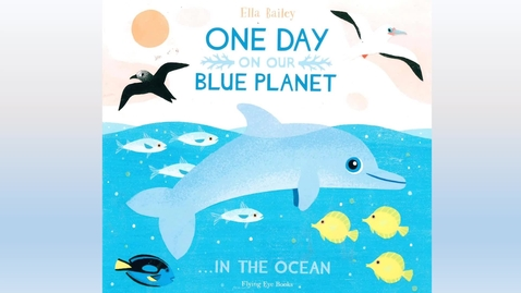 Thumbnail for entry One Day on Our Blue Planet...in the ocean