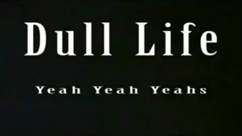 Thumbnail for entry Dull Life