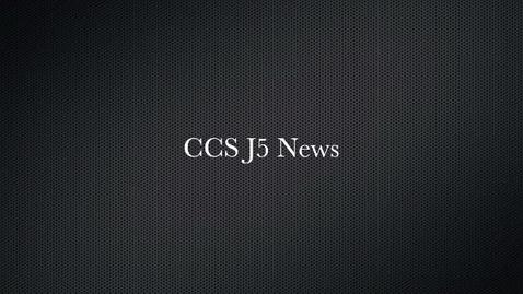 Thumbnail for entry CCS News J5