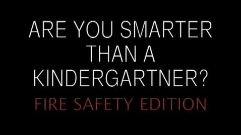 Thumbnail for entry Are You Smarter Than a Kindergartner?  (Fire Safety Edition)