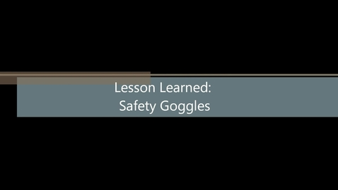 Thumbnail for entry Lab Safety: Safety Goggles