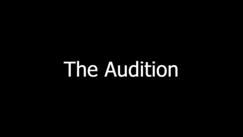 Thumbnail for entry The Audition