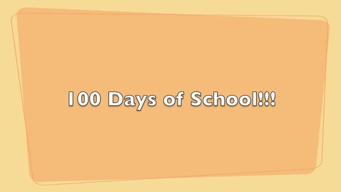 Thumbnail for entry 100 days of school