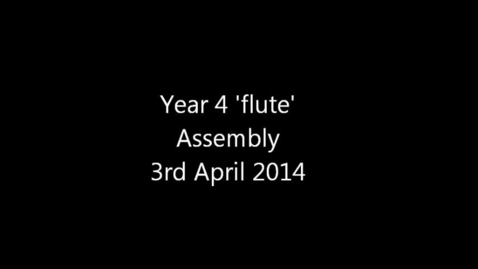 Thumbnail for entry Year 4 Flute Assembly