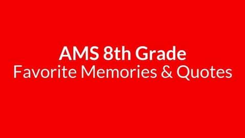 Thumbnail for entry 8th Grade Student Memories & Quotes - 2020 Slides Only