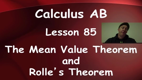 Thumbnail for entry Lynch - AP Calculus AB: Lesosn 85