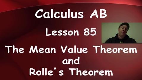 Thumbnail for entry Lynch - AP Calculus AB: Lesosn 85