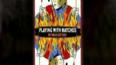 Thumbnail for entry PLAYING WITH MATCHES, by Brian Katcher