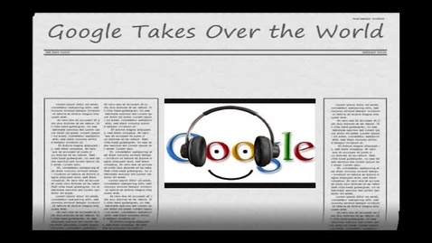Thumbnail for entry Google Takes over the World