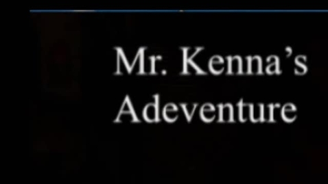 Thumbnail for entry Evans Mr. Kenna's Adventure