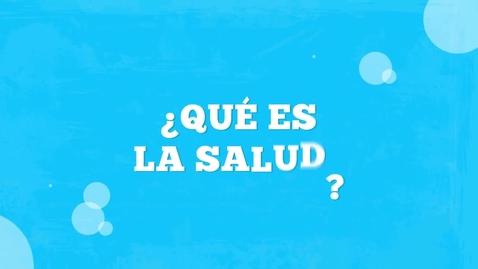 Thumbnail for entry Video__¿Que_es_la_salud__
