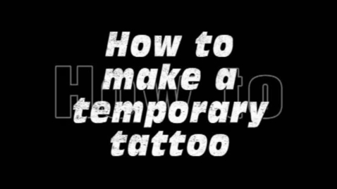 Thumbnail for entry How To Make Temporary Tattoo