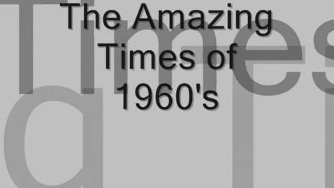 Thumbnail for entry The Amazing Times of 1960's