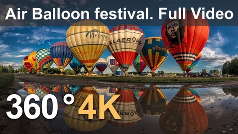 Thumbnail for entry 360°, The Golden Ring of Russia Air-Balloon Festival. 4К aerial video