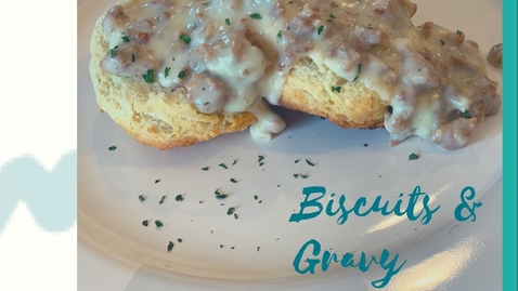 Thumbnail for entry Biscuits and Gravy