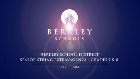 Thumbnail for entry 2014 Berkley Senior String Extravaganza - Grades 7 & 8