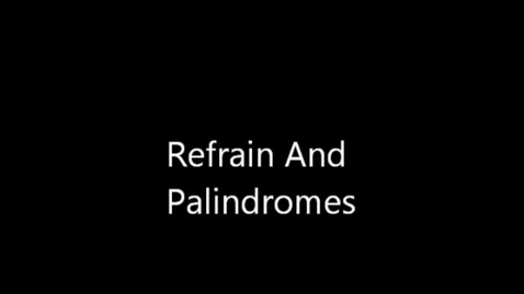 Thumbnail for entry Refrain and Palindrome Period 1