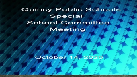 Thumbnail for entry Quincy School Committee October 14,  2020 Part 1