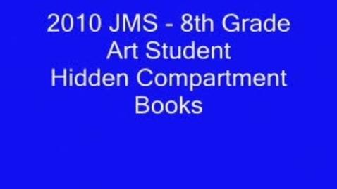 Thumbnail for entry 2010 JMS 8th Grade Art Student Hidden Compartment Books