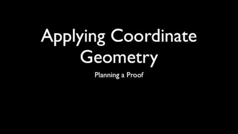 Thumbnail for entry Preparing a Coordinate Proof