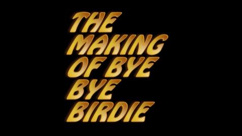 Thumbnail for entry Bye Bye Birdie Behind the Scenes