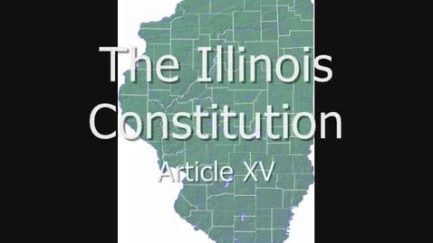 Thumbnail for entry Illinois Constitution:  Article XV