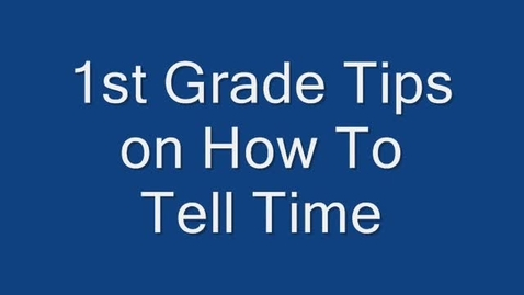 Thumbnail for entry 1st Grade Tips on Telling Time