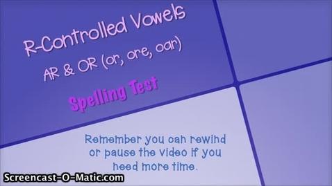 Thumbnail for entry 4.3- AR & OR Spelling Test