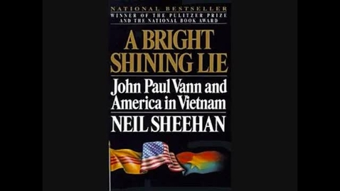 Thumbnail for entry A Bright Shining Lie by Neil Sheehan