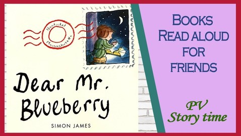 Thumbnail for entry DEAR MR. BLUEBERRY by Simon James - Children's Books Read Aloud