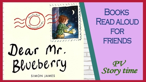 Thumbnail for entry DEAR MR. BLUEBERRY by Simon James - Children's Books Read Aloud