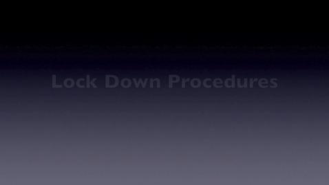 Thumbnail for entry lockdown procedures