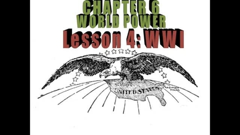 Thumbnail for entry Hist7-Ch6-Lesson 4-World War 1 causes and alliances