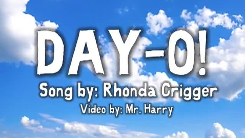 Thumbnail for entry DAY-O!!!!!!!    (days of the week song by Rhonda Crigger)