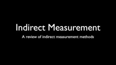 Thumbnail for entry Indirect Measurement Methods