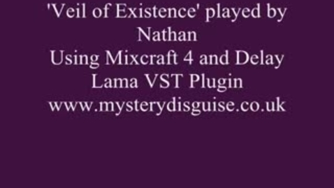 Thumbnail for entry 'Veil of Existence' Using Mixcraft 4