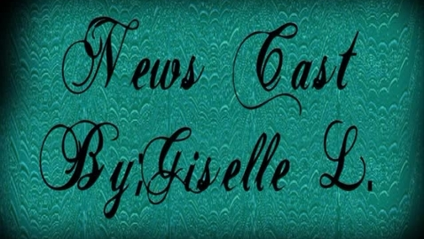 Thumbnail for entry News Cast By; Giselle Lopez