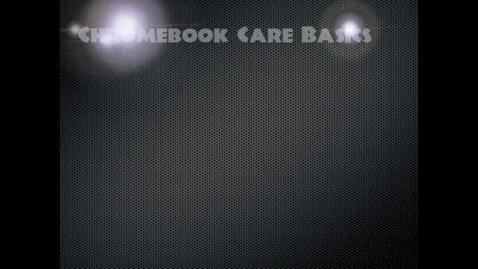 Thumbnail for entry Chromebook Care Basics Video
