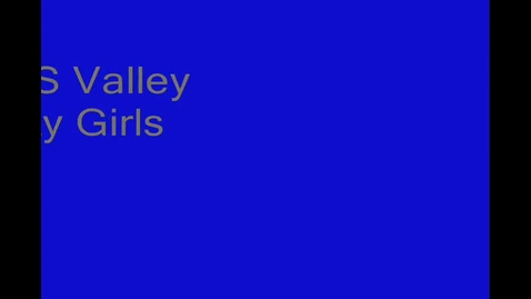 Thumbnail for entry 12-08-2012 Girls vs Valley Highlights