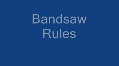Thumbnail for entry Bandsaw: Rules