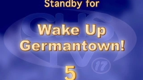 Thumbnail for entry Wake Up, Germantown! January 17