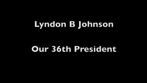 Thumbnail for entry Lyndon B Johnson, Our 36th President