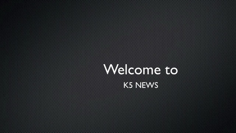 Thumbnail for entry CCS News K5