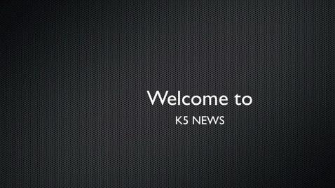 Thumbnail for entry CCS News K5
