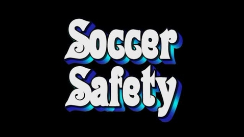 Thumbnail for entry Soccer Safety Tips
