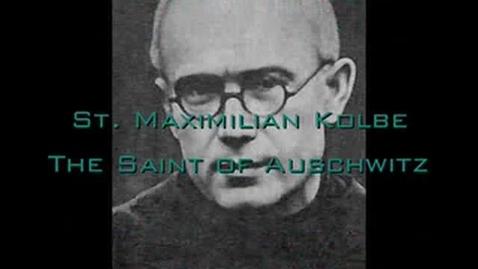 Thumbnail for entry Saint Maximilian Kolbe