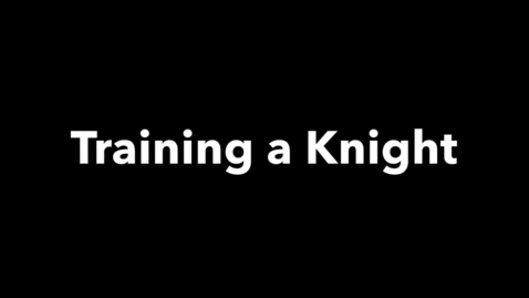 Thumbnail for entry Training a knight