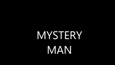 Thumbnail for entry MYSTERY MAN