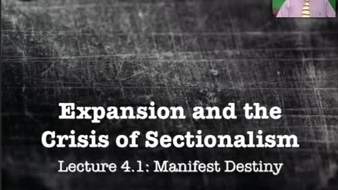 Thumbnail for entry Lecture 4.1: Manifest Destiny